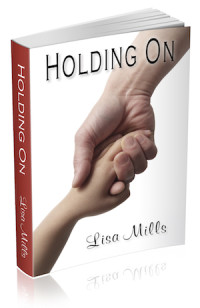 Holding On by Lisa Mills
