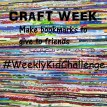Have fun and bring joy to someone else by making bookmarks and giving them to friends. This week on #WeeklyKidChallenge
