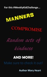 Join us for this #WeeklyKidChallenge as we work on Manners, Compromise, Random Acts of Kindness and More!