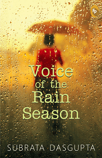 An excerpt from Voice Of The Rain Season by Subrata Dasgupta