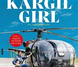 The Kargil Girl by Gunjan Saxena and Kiran Nirvan