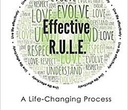 Effective R.U.L.E.: A Life-Changing Process