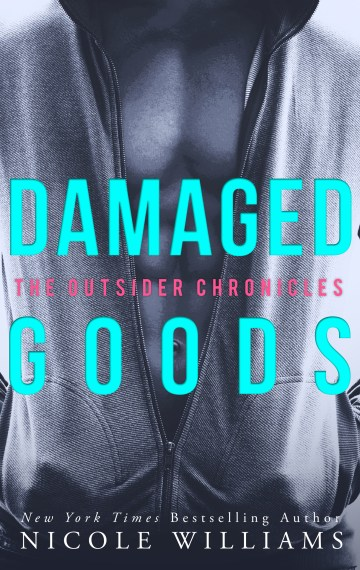 DAMAGED GOODS (THE OUTSIDER CHRONICLES)