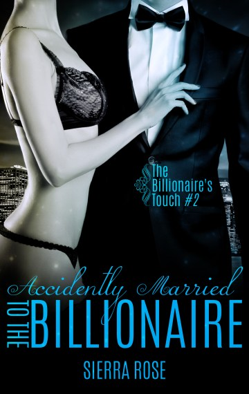 Accidentally Married to the Billionaire Part 2