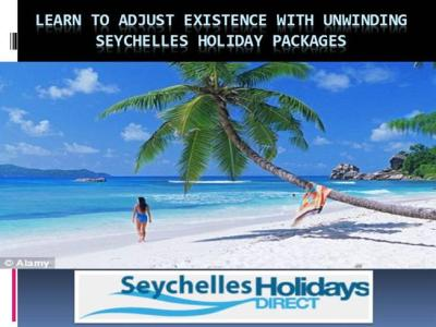 Learn to Adjust Existence With Unwinding Seychelles ...