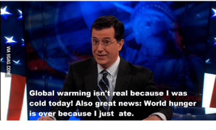 global-warming-isnt-real-because-i-was-cold-today-also-13944094