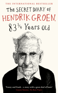 The Secret Diary of Hendrik Groen 83 1/4 Years Old by Hendrik Groen (? well, we don't know)