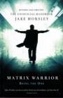 Jake Horsley - Matrix Warrior