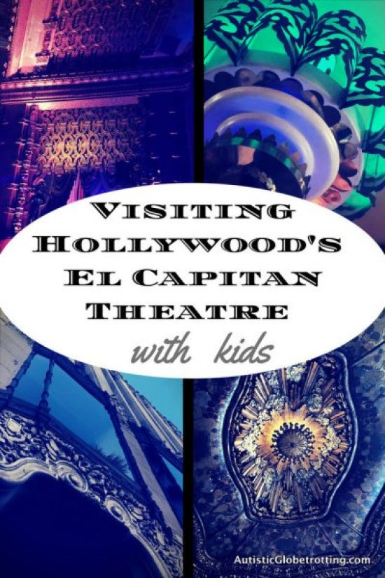 Visiting Hollywood's iconic El Capitan Theatre with Kids pin collage