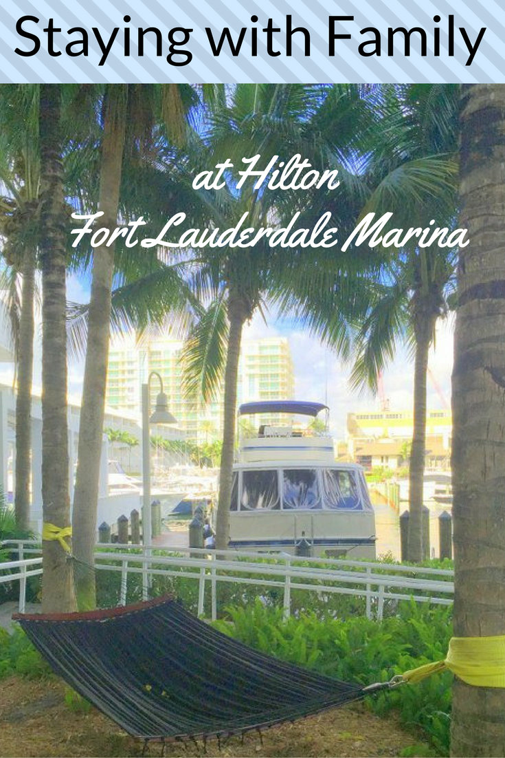 Staying with Family at Hilton Fort Lauderdale Marina pin