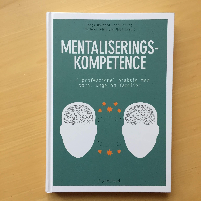 Mentaliseringskompetence af M. N. Jacobsen & M. A. C. Guul (red.) 50 kr.