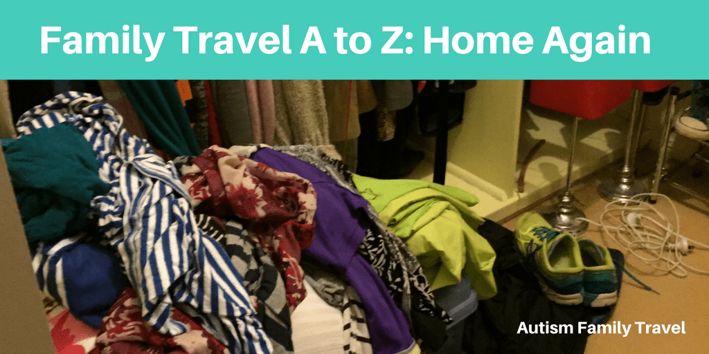 Family Travel A to Z: Home Again (Featured) - autismfamilytravel.com