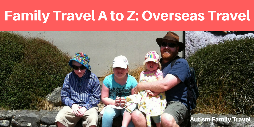 Family Travel A to Z: Overseas Travel (Featured) - autismfamilytravel.com