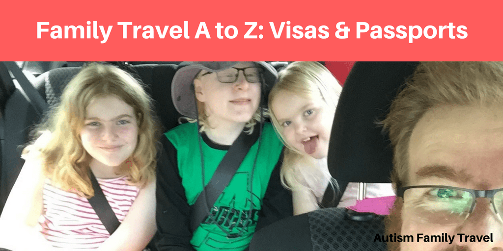 Family Travel A to Z: Visa & Passports (Featured) - autismfamilytravel.com