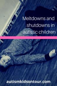Meltdowns and Shutdowns and autistic children