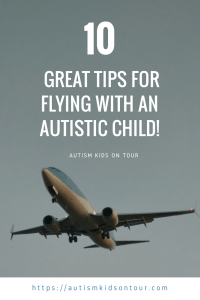 10 great tips for flying with an autistic child!