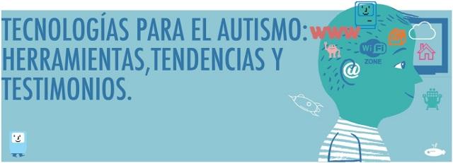 Cartel del Primer Congreso Internacional Tecnologías para el Autismo: herramientas, tendencias y testimonios