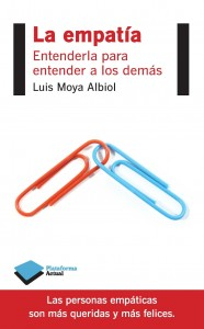 """Portada del libro """"LA EMPATÍA"""" Entenderla para entender a los demás. Autor: Luis Moya- Albiol Plataforma editorial 2014"""