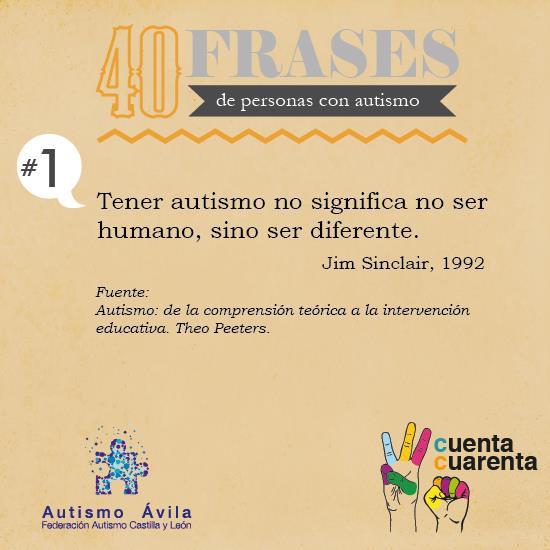 Autismo Avila Comprender El Autismo En 40 Frases Autismo Diario