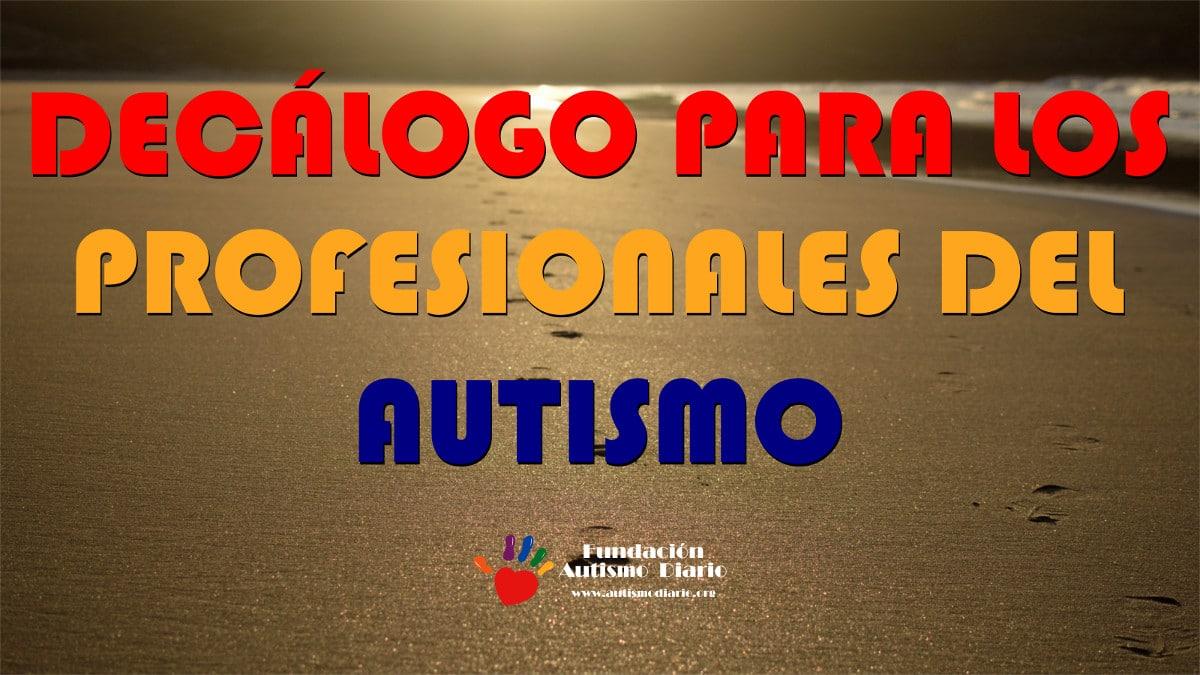 Decálogo para los profesionales del autismo
