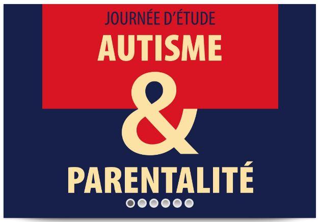 Autisme et Parentalité (Autismo y Paternidad). 10 Mars (marzo) 2018, París.