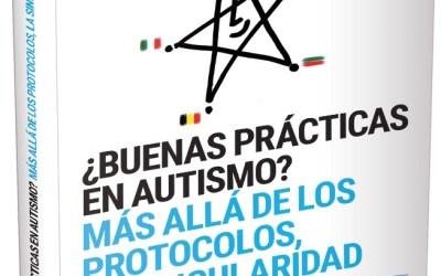 """Publicación del libro """"¿Buenas prácticas en autismo? Más allá de los protocolos, la singularidad"""""""