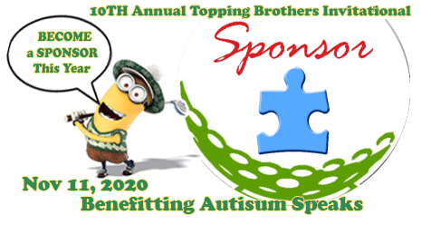 Become a Sponsor – Donate – Topping Brothers 10th Annual Golf Tourney
