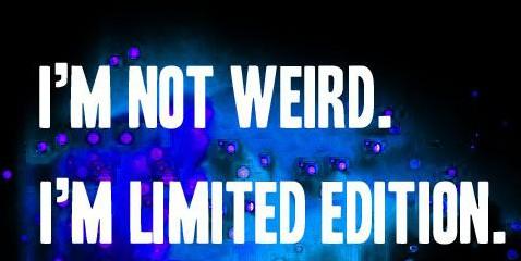 am not weird