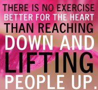 helping-other-quotes-there-is-no-exercise-better-for-the-heart-than-reaching-down-and-lifting-people-up