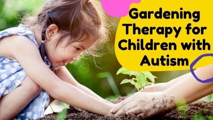 Gardening Therapy for Children with Autism
