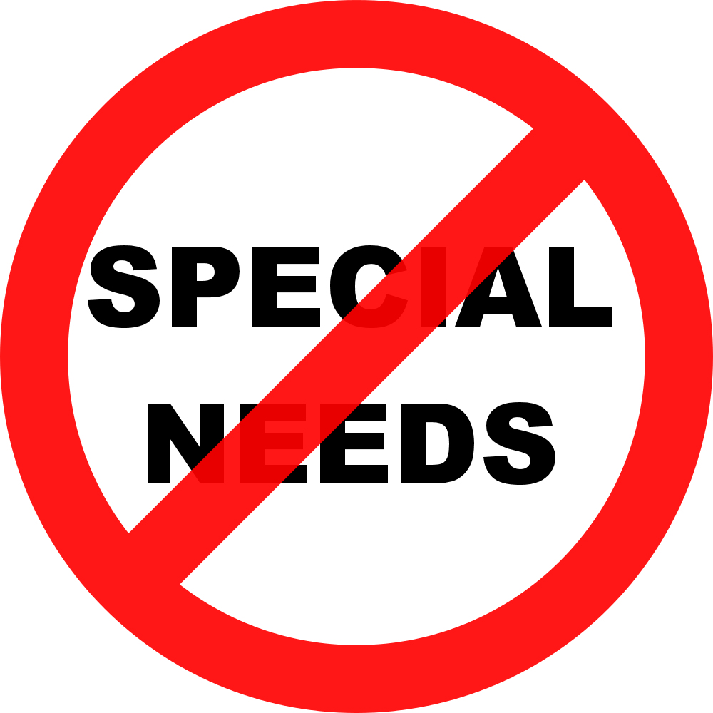"I don't have ""Special"" Needs"