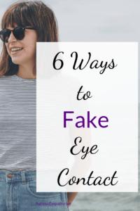 6 Ways to Fake Eye Contact