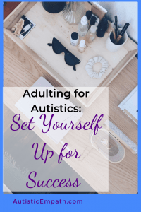 Adulting for Autistics: Set Yourself Up for Success with Structure
