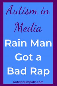 Autism in Media Rain Man Got a Bap Rap