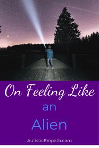 On Feeling Like an Alien