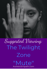 "Black and white photo of a young woman covering the right side of her face with her hand above words on a purple background reading: Suggested Viewing: The Twilight Zone - ""Mute"""