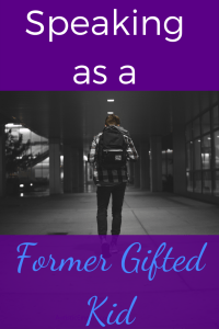 """A young man in dark jeans, black and white plaid shirt, and a black backpack is seen from the back, walking alone. White and blue text on purple background reads """"Speaking as a Former Gifted Kid"""""""