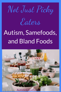 """A table laid with foods including bread, berries, grapes, salad, jam, and more.  Blue and white text on a purple background reads """"Not just picky eaters - autism, samefoods, and bland foods"""""""