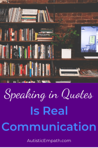 "A bookshelf stuffed with books as well as a television screen and a plant.  White and blue text on a purple background reads ""Speaking in Quotes is Real Communication"""