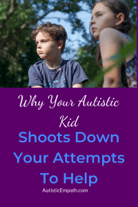 """Two sullen-looking children outdoors looking away from the camera to the left. White and blue text on a purple background reads """"Why Your Autistic Kid Shoots Down Your Attempts to Help"""""""