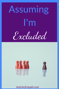 """Several reddish colored chess pawns in a group on one side of the picture and one dark brown colored chess pawn alone on the other side. Blue and white text on a purple background reads: """"Assuming I'm Excluded"""""""