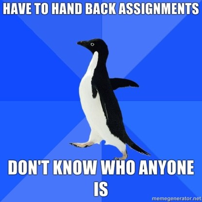Penguin on a blue background captioned 'Have to hand back assignments. Don't know who anyone is.'
