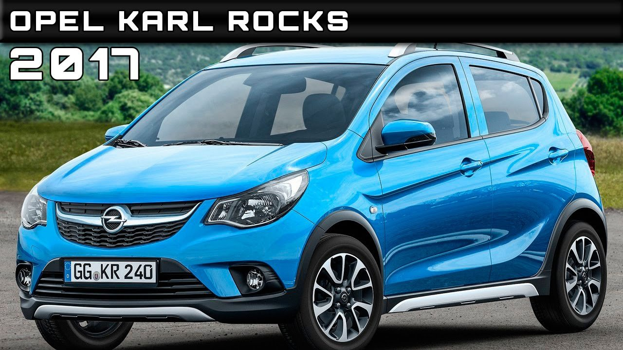 Latest 2017 Opel Karl Rocks Review Rendered Price Specs Release Free Download