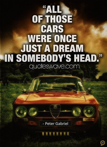 Latest All Of Those Cars Were Once Just A Dream In Somebody S Free Download Original 1024 x 768