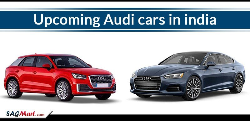 Latest Best Upcoming Audi Cars In India 2017 Sagmart Free Download