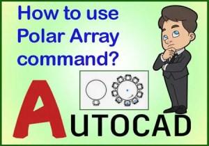 Polar Array AutoCAD   How to use the Polar Array AutoCAD?