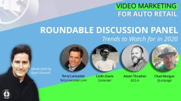 Video Marketing for Auto Retail Roundtable Discussion Panel - 2020 Trends to Watch