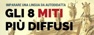 Imparare una lingua: gli 8 miti più diffusi