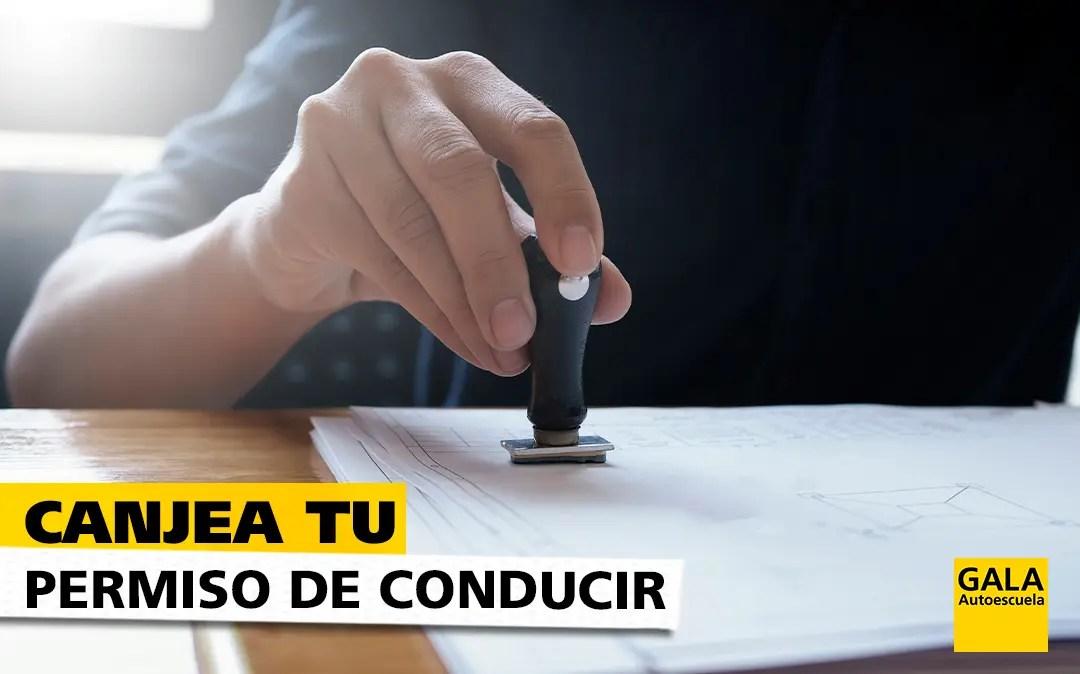 ¿Cómo realizar el canje tu permiso de conducción en España? Autoescuela Gala te da las clave