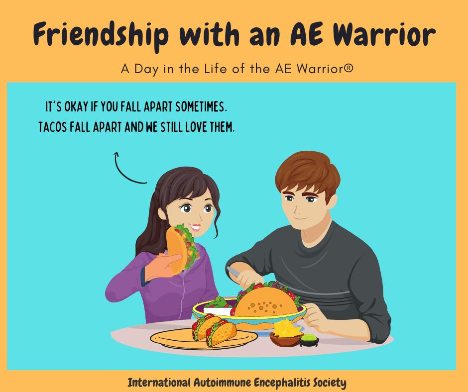 Friendship reassurance tacos fall apart AE Warrior comic Strip 2 21 2021 FB - Memes About Autoimmune-Encephalitis
